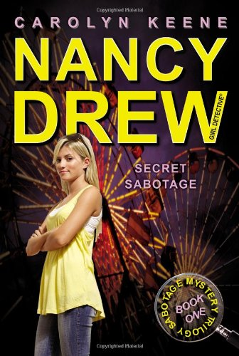 Secret Sabotage: Book One in the Sabotage Mystery Trilogy (Nancy Drew (All New) Girl Detective) - Carolyn Keene