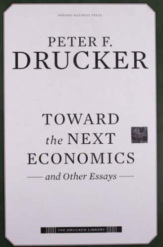 Toward the Next Economics: and Other Essays (Drucker Library) - Peter F. Drucker