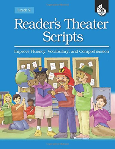 Reader's Theater Scripts Improve Fluency, Vocabulary, and Comprehension Grade 2 [With Transparencies]