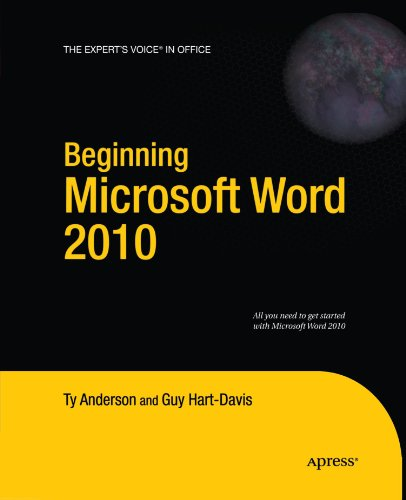 Beginning Microsoft Word 2010 (Expert's Voice in Office) - Ty Anderson; Guy Hart-Davis