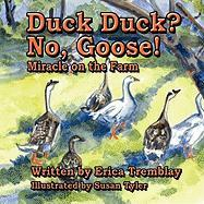 Duck Duck? No, Goose!: Miracle on the Farm