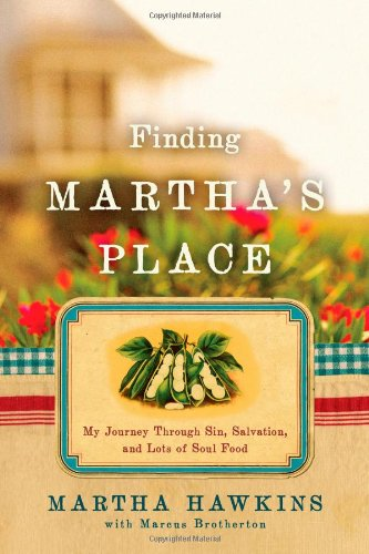 Finding Martha's Place: My Journey Through Sin, Salvation, and Lots of Soul Food - Martha Hawkins