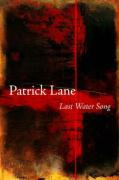 Last Water Song - Lane, Patrick