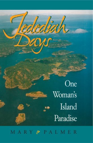 Jedediah Days: One Woman's Island Paradise - Mary Palmer