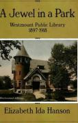 A Jewel in a Park: Westmount Public Library, 1897-1918