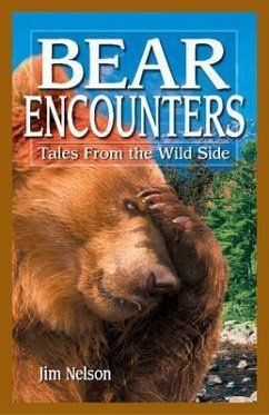 Bear Encounters: Tales from the Wild Side