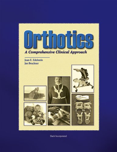 Orthotics: A Comprehensive Clinical Approach - Joan Edelstein MA PT FISPO; Jan Bruckner PhD PT