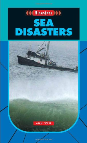 Sea Disasters- Disasters (Disasters (Saddleback)) - Ann Weil