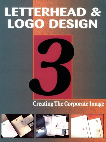 Letterhead  &  Logo Design 3: Creating the Corporate Image (Vol 3) - Rockport Publishers