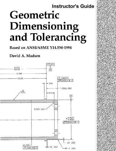 Geometric Dimensioning and Tolerancing, Instructor's Guide - David A. Madsen