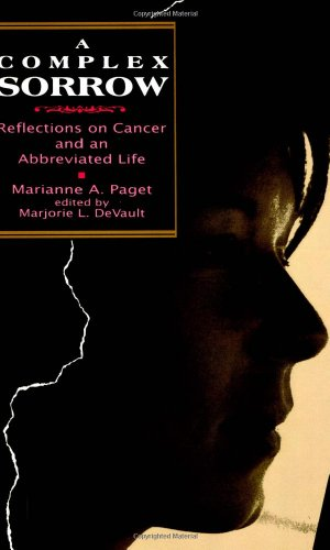 Complex Sorrow: Reflections on Cancer and an Abbreviated Life - Marianne Paget