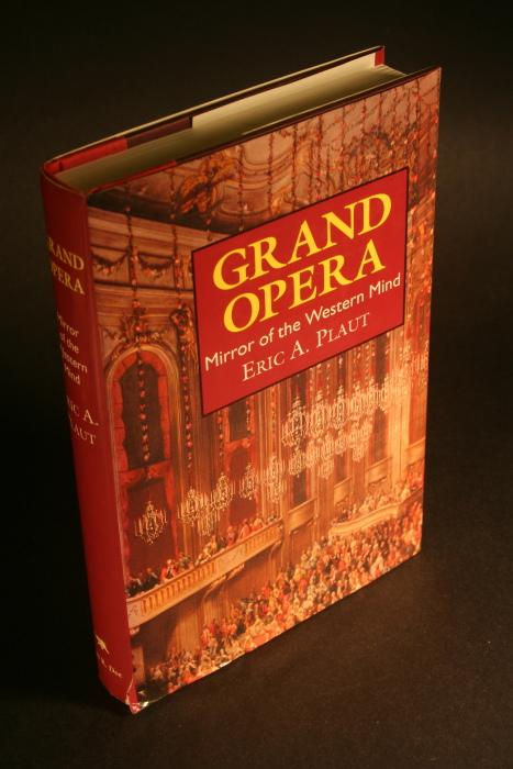 Grand opera. Mirror of the western mind. - Plaut, Eric A., 1927-2012