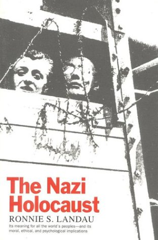 The Nazi Holocaust - Ronnie S. Landau