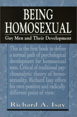 Being Homosexual (Master Work) - Richard A. Usay; Richard A. Isay