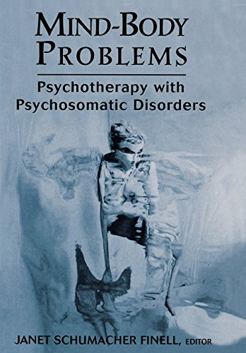 Mind-Body Problems: Psychotherapy with Psychosomatic Disorders - Janet Schumacher Finell