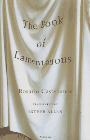 The Book of Lamentations - Rosario Castellanos; Esther Allen