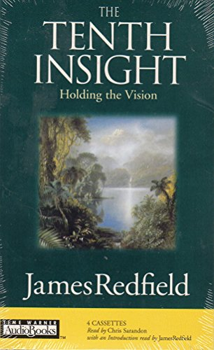 The Tenth Insight: Holding the Vision - James Redfield
