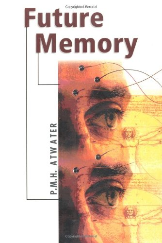 Future Memory - P.M.H. Atwater; Peter R. Rothschild