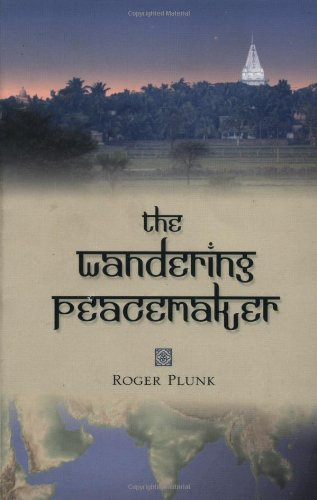 The Wandering Peacemaker - Roger Plunk