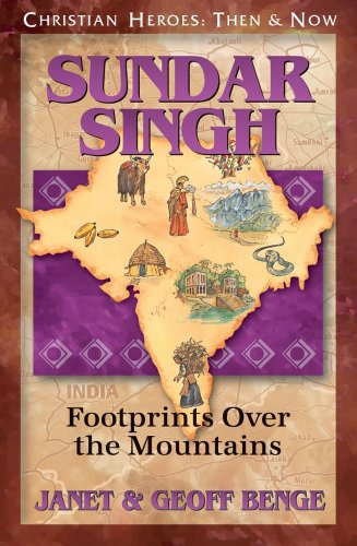 Sundar Singh: Footprints Over the Mountains (Christian Heroes: Then  &  Now) - Janet Benge; Geoff Benge