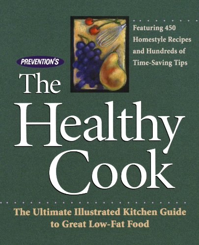 Prevention's The Healthy Cook: The Ultimate Illustrated Kitchen Guide to Great Low-Fat Food - David Joachim; Matthew Hoffman