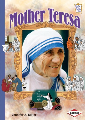 Mother Teresa (History Maker Bios (Lerner)) - Jennifer A. Miller