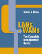 LANs to WANs: The Complete Management Guide - Muller, Nathan J.