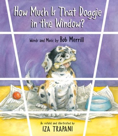 How Much Is That Doggie in the Window? - Iza Trapani, Bob Merrill