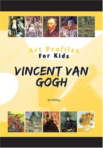 Vincent Van Gogh (Art Profiles for Kids) - Jim Whiting