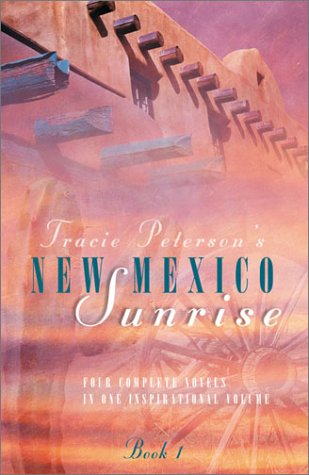 New Mexico Sunrise: A Place to Belong/Perfect Love/Tender Journeys/The Willing Heart (Inspirational Romance Collection) - Tracie Peterson