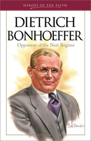 Heroes of the Faith: Dietrich Bonhoeffer - Michael Van Dyke