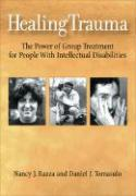 Healing Trauma: The Power of Group Treatment for People with Intellectual Disabilities