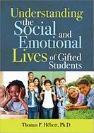 Understanding the Social and Emotional Lives of Gifted Students