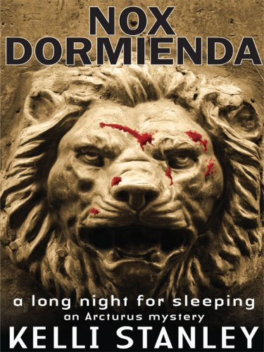 Nox Dormienda: A Long Night for Sleeping (An Arcturus Mystery) - Kelli Stanley