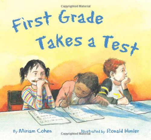 First Grade Takes a Test - Miriam Cohen