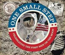 One Small Step: Celebrating the First Men on the Moon