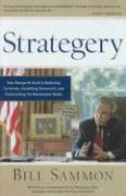 Strategery: How George W. Bush Is Defeating Terrorists, Outwitting Democrats, and Confounding the Mainstream Media
