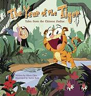 The Year of the Tiger (Tales from the Chinese Zodiac)