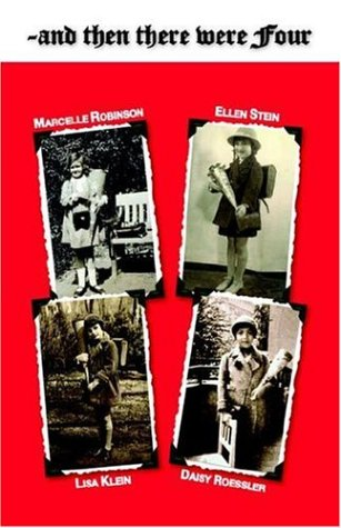 ~and then there were Four: Berlin Memories - 1930s and Beyond - Ellen Stein; Lisa Klein; Daisy Roessler; Marcelle Robinson