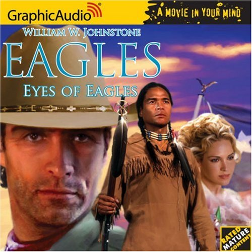 Eagles # 1 - Eyes of Eagles (The Eagles) - William W. Johnstone