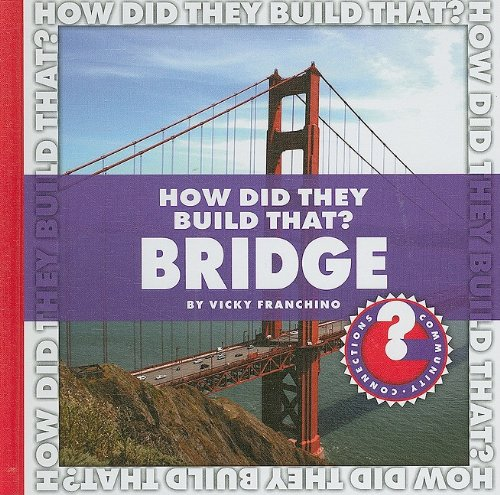 How Did They Build That? Bridge (Community Connections) - Vicky Franchino