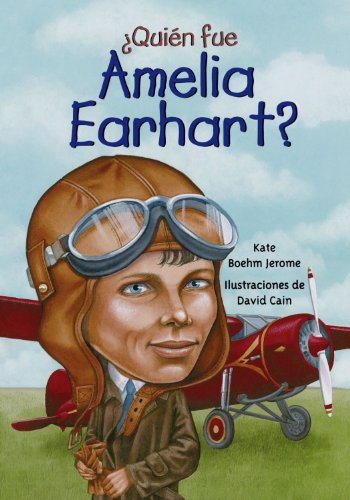 Quien fue Amelia Earhart?/ Who Was Amelia Earhart? (Spanish Edition) - Kate Boehm Jerome