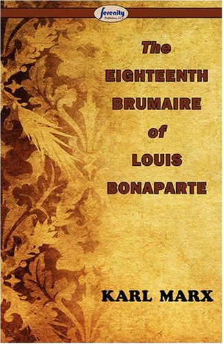 The Eighteenth Brumaire of Louis Bonaparte - Karl Marx
