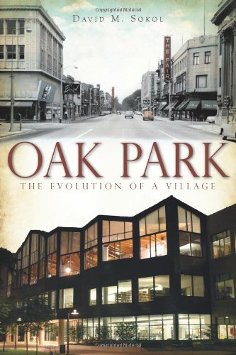 Oak Park:: The Evolution of a Village (Brief History) - David M. Sokol