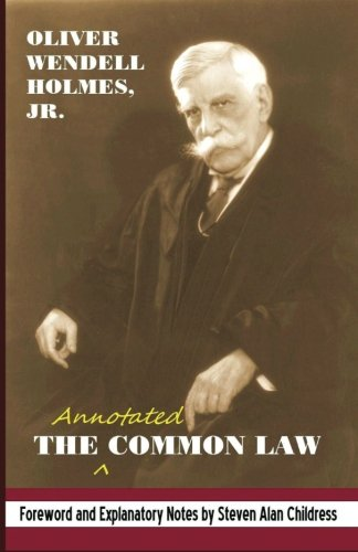 The annotated Common Law: with 2010 Foreword and Explanatory Notes - Oliver Wendell Holmes Jr.