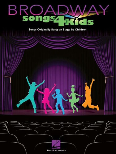 Broadway Songs For Kids - Songs Originally Sung On Stage By Children - Hal Leonard Corp.