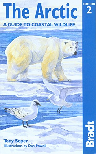 The Arctic: A Guide to Coastal Wildlife, 2nd (Bradt Guides) - Tony Soper