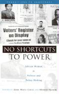 No Shortcuts to Power: African Women in Politics and Policy Making
