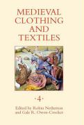 Medieval Clothing and Textiles, Volume 4
