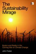 The Sustainability Mirage: Illusion and Reality in the Coming War on Climate Change